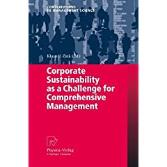 Corporate Sustainability as a Challenge for Comprehensive Management (Contributions to Management Science) Klaus J. Zink