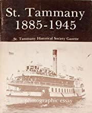 St. Tammany 1885-1945: A Photographic Essay…
