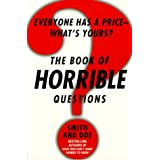 The Book of Horrible Questions: Everyone Has a Price-What's Yours? ~ Smith