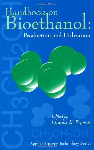 Handbook On Bioethanol: Production And Utilization (Applied Energy Technology Series)
