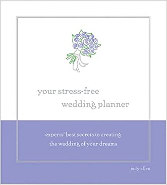 Your Stress-Free Wedding Planner: Experts' Best Secrets to Creating Your Dream Wedding