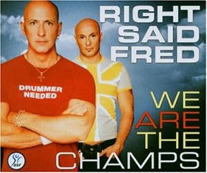 Right Said Fred - We Are the Champs - Zortam Music