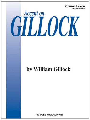 Accent on Gillock Volume 7: Mid-Intermediate Level