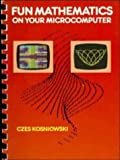 Fun Mathematics on your Microcomputer (0521274516) by Czes Kosniowski