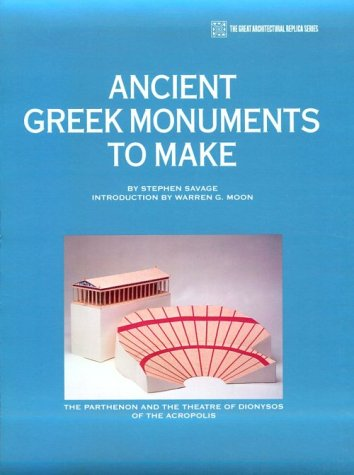 Ancient Greek Monuments to Make: The Parthenon (Great Architectural Replica S)