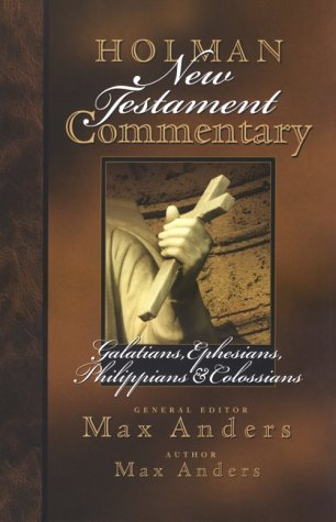 Holman New Testament Commentary: Galatians, Ephesians, Philippians & Colossians (Reference Books), Max E. Anders