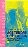 echange, troc Anne-Marie Sohn - Age tendre et tête de bois : Histoire des jeunes des années 1960