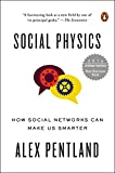 Social Physics: How Good Ideas Spread-The Lessons from a New Science