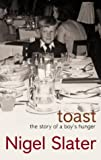 Nigel Slater Toast: The Story of a Boy's Hunger