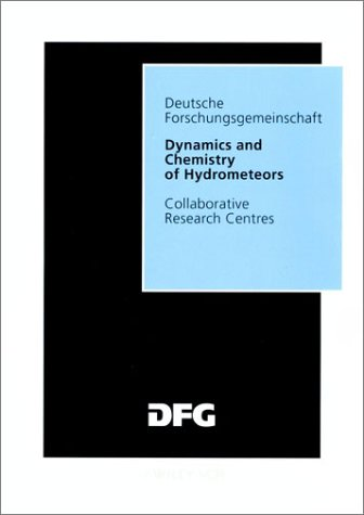 "Dynamics And Chemistry Of Hydrometeors: Final Report Of The Collaborative Research Centre 233 ""Dynamik Und Chemie Der Meteore"". Collaborative Research Centres"