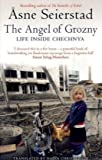 The Angel of Grozny: Inside Chechnya (1844083969) by Seierstad, Asne