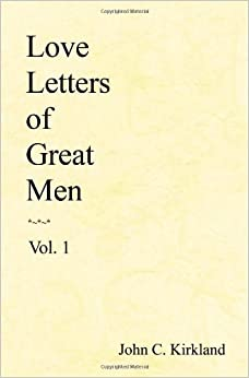 Love Letters Of Great Men Volume 1 Amazoncouk John C