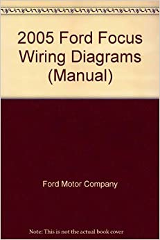 2005 ford focus wiring diagrams manual ford motor. Black Bedroom Furniture Sets. Home Design Ideas