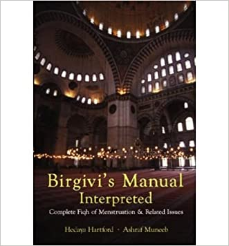 Birgivi's Manual Interpreted: Complete Fiqh of Menstruation & Related Issues (Paperback)(Arabic / English) - Common