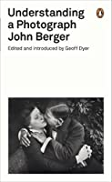 Understanding a Photograph (Penguin on Design)