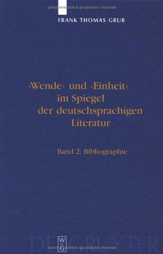 Wende Und Einheit Im Spiegel Der Deutschsprachigen Literatur: Ein Handbuch (2 Volume Set) (German Edition)