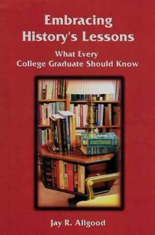 Embracing History's Lessons: What Every College Graduate Should Know