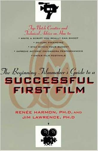 The Beginning Filmmaker's Guide to a Successful First Film