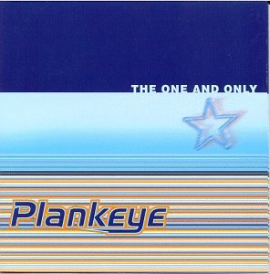 Plankeye - The One And Only - Zortam Music