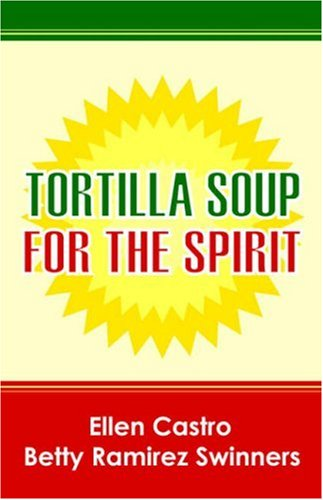 Tortilla Soup for the Spirit