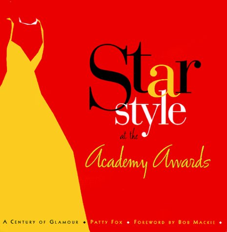 Star Style at the Academy Awards: A Century of Glamour, Patty Fox