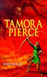 Wild Magic (The Immortals 1) (0439010691) by Tamora Pierce