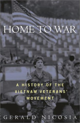 Home to War: A History of the Vietnam Veterans Movement