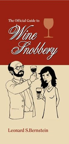 The Official Guide to Wine Snobbery (A Cult Classic)