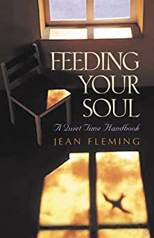 Feeding Your Soul, A Quiet Time Handbook