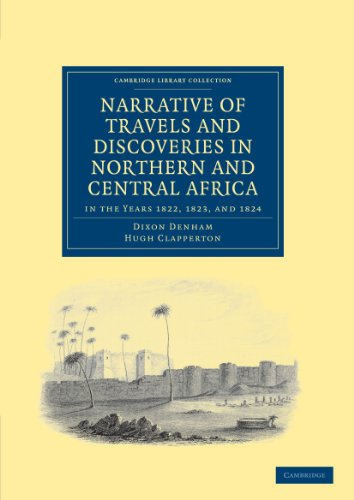 Narrative of Travels and Discoveries in Northern and Central Africa, in the Years 1822, 1823, and 1824 (Cambridge Library Collection - African Studies)