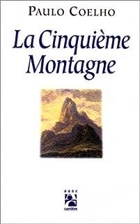 La cinquième montagne, Coelho, Paulo