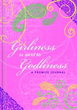 Girliness is Next to Godliness - Exclusive to B&N