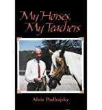 img - for [ My Horses, My Teachers BY Podhajsky, Alois ( Author ) ] { Paperback } 1997 book / textbook / text book