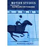 Motion Studies: Time, Space and Eadweard Muybridge (0747568413) by Solnit, Rebecca