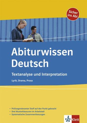 Abiturwissen Deutsch. Textanalyse und Interpreation