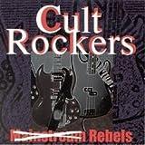 Cult Rockers: Rebels