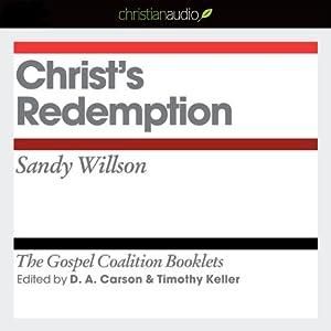 Christ's Redemption: The Gospel Coalition Audio Booklets | [Sandy Wilson]