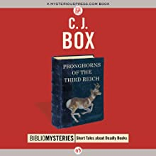 Pronghorns of the Third Reich (       UNABRIDGED) by C. J. Box Narrated by Joe Barrett