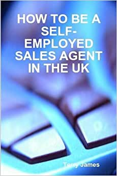 How To Be A Self-Employed Sales Agent In The Uk