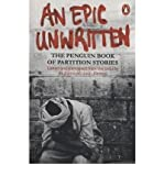 img - for [(An Epic Unwritten: The Penguin Book of Partition Stories)] [Author: Muhammad Umar Memon] published on (April, 1999) book / textbook / text book