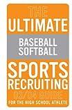 The Ultimate Baseball/Softball Sports Recruiting 03/04 Guide