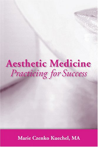 Aesthetic Medicine: Practicing for Success