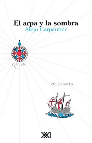 El arpa y la sombra (Spanish Edition)
