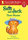 Sam And Jack: Three Stories (Turtleback School & Library Binding Edition) (Green Light Reader - Level 1) (0613645901) by Moran, Alex