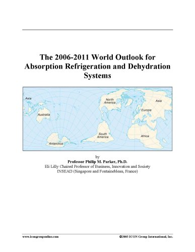 The 2006-2011 World Outlook for Absorption Refrigeration and Dehydration Systems
