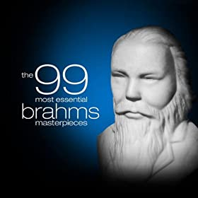 The 99 Most Essential Brahms Masterpieces (Amazon Exclusive)