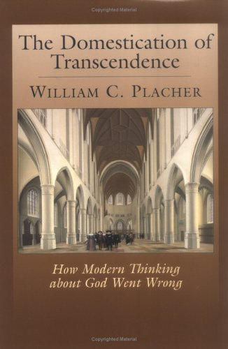 The Domestication of Transcendence, WILLIAM PLACHER