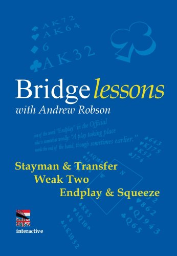Bridge Lessons with Andrew Robson: Stayman & Transfer, Weak Two, Endplay & Squeeze (Software)