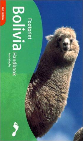 Footprint Bolivia Handbook : The Travel Guide, Alan Murphy