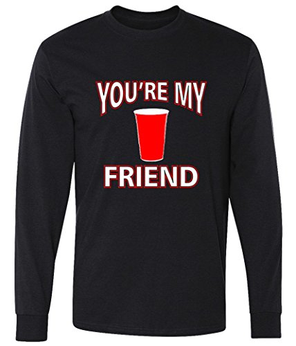 You're My Friend Solo Cup Long Sleeve T-Shirt